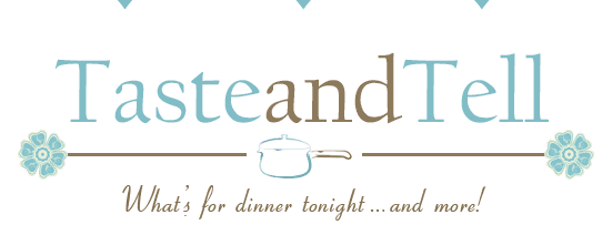 Taste and Tell blue and brown logo - what's for dinner tonight...and more!