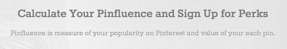 Calculate your pinfluence and sign up for perks - Pinterest popularity