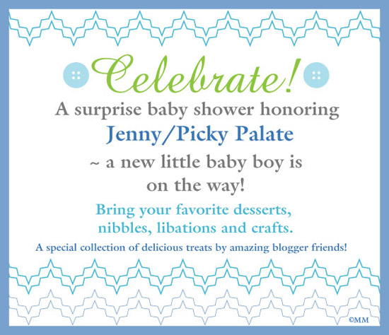 Card: Celebrate! A surprise baby shower honoring Jenny/Picky Palate - a new little baby boy is on the way!