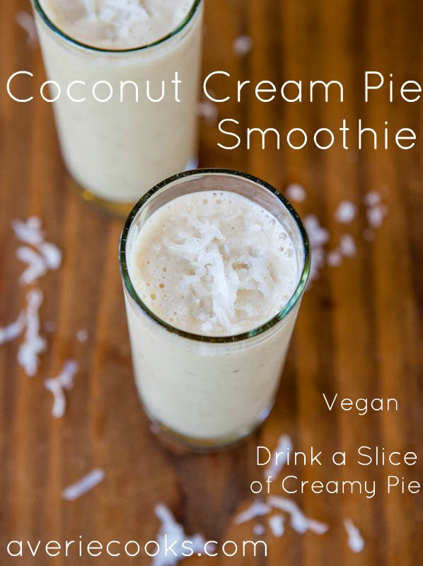 Coconut Cream Pie Smoothie (vegan, GF) averiecooks.com