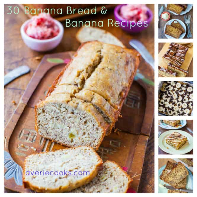 40 Favorite Banana Bread & Banana Recipes averiecooks.com