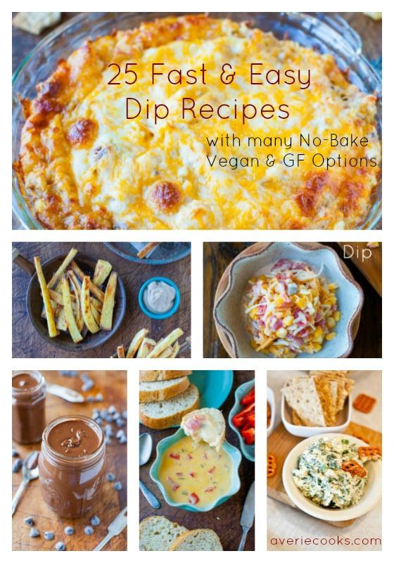 25 Fast & Easy Dip Recipes averiecooks.com