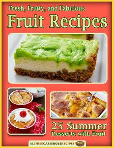Fresh, Fruity, and Fabulous Fruit Recipes: 25 Summer Desserts with Fruit e-cookbook