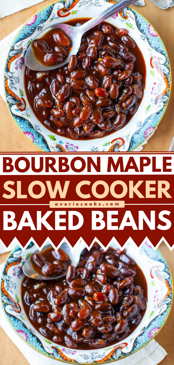 Bourbon Maple Slow Cooker Baked Beans— The BEST baked beans ever! The flavors of bourbon, maple syrup, brown sugar, molasses, and BBQ sauce intensify and concentrate over time, and the resulting beans have incredible depth of flavor. Sweet with a bit of heat, robust yet smooth, and extremely satisfying!!