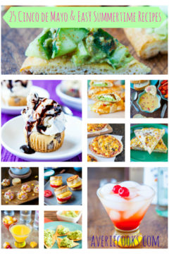 25 Cinco de Mayo and Easy Summertime Recipes