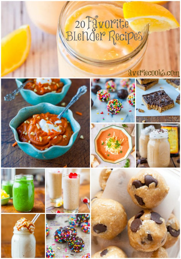 20 Favorite Blender Recipes - Recipes for More than Just Smoothies to Make In a Blender. Fast, Easy & Many are Vegan, GF - at averiecooks.com