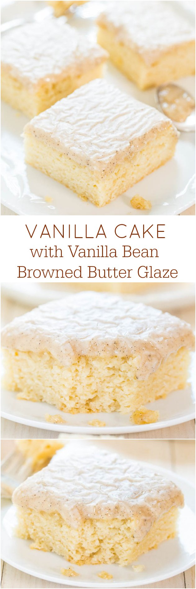 Vanilla Cake with Vanilla Bean Browned Butter Glaze - You won't miss chocolate at all after trying this cake! The glaze is just heavenly!!!