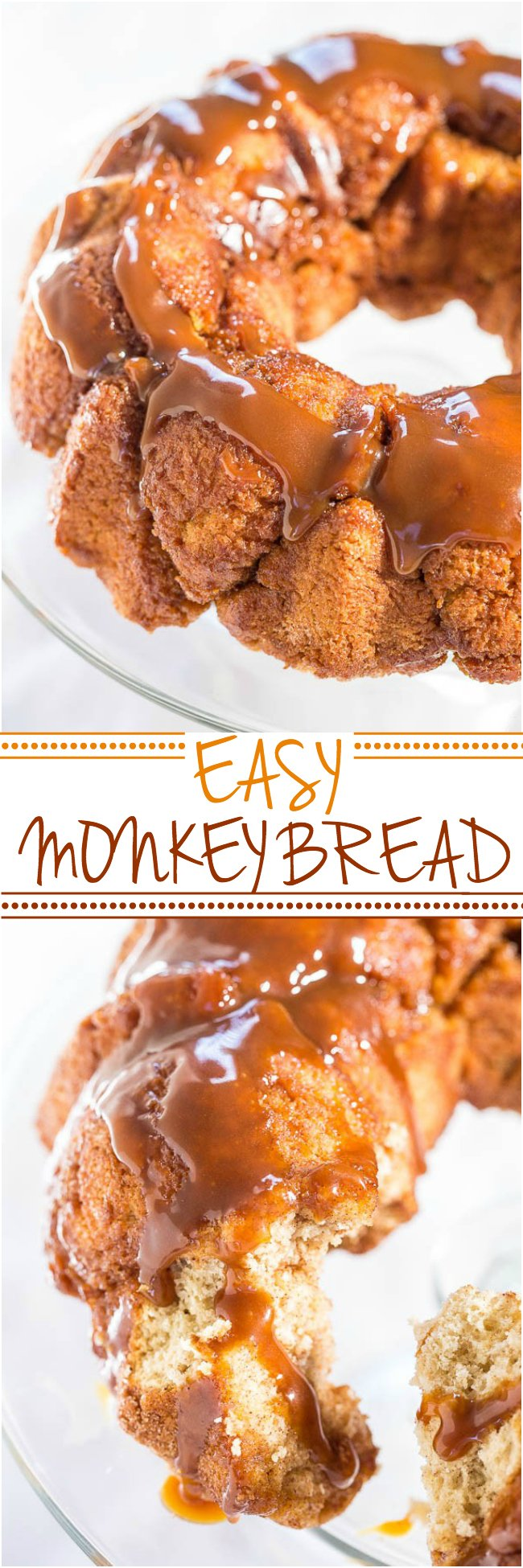 Easy Monkey Bread - No yeast, no dough to roll, no waiting! Fast, easy, and foolproof!! You're going to love tearing off big caramely chunks!!
