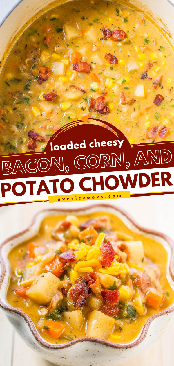 Loaded Bacon Potato Corn Chowder — Loaded with all the good stuff!! Bacon, cheese, and more! Hearty, comforting, fast, and easy! A dinnertime favorite that's perfect for busy nights!!