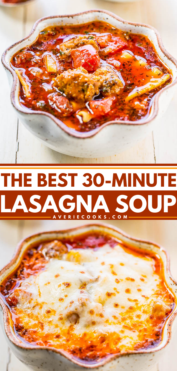 Easy Lasagna Soup— This easy, 30-minute lasagna soup gives you all the rich flavor of your favorite lasagna minus the work. Hearty and comforting, but not as heavy as lasagna!