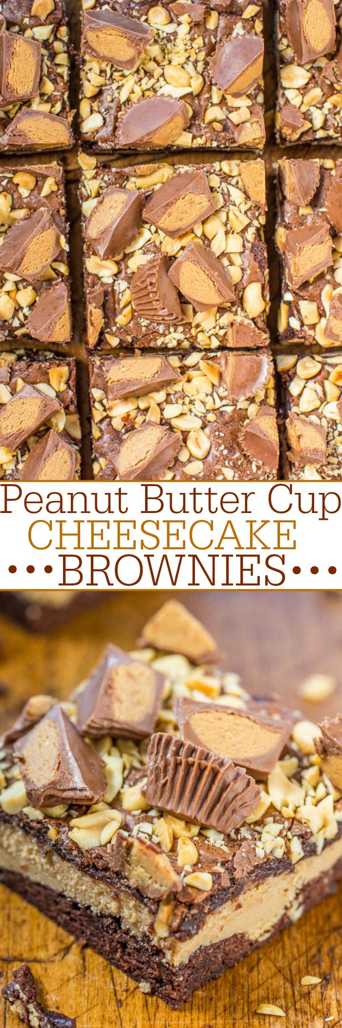 Peanut Butter Cup Cheesecake Brownies - Fudgy brownies with a layer of peanut butter cheesecake and topped with peanuts and peanut butter cups!! Rich, decadent, and amazing! A must-make for all peanut butter lovers!!