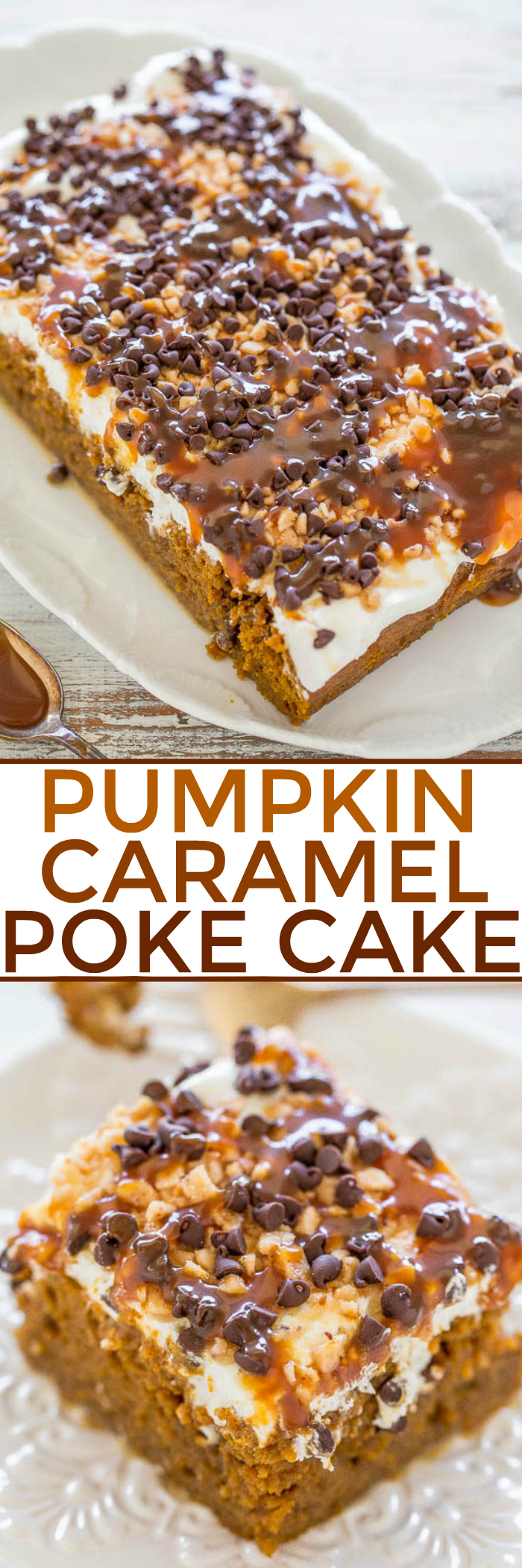 Pumpkin Poke Cake — Easy and the BEST PUMPKIN CAKE ever!! Two kinds of CARAMEL sauce, TOFFEE bits, CHOCOLATE CHIPS, whipped topping and more!! A total WINNER you must make!!