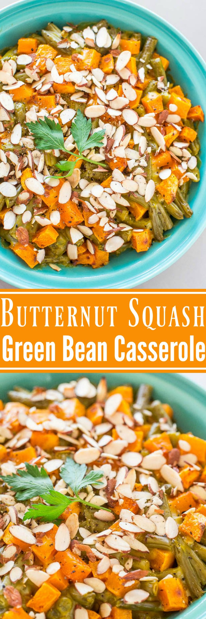 Roasted Butternut Squash Green Bean Casserole - Move over classic casserole!! This updated version has roasted butternut squash and crunchy sliced almonds!! Perfect for Thanksgiving or holiday meals!!