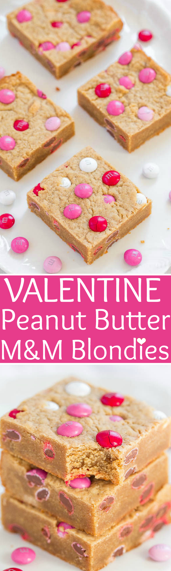 Two picture collage of Valentine Peanut Butter M&M Blondies with graphic title