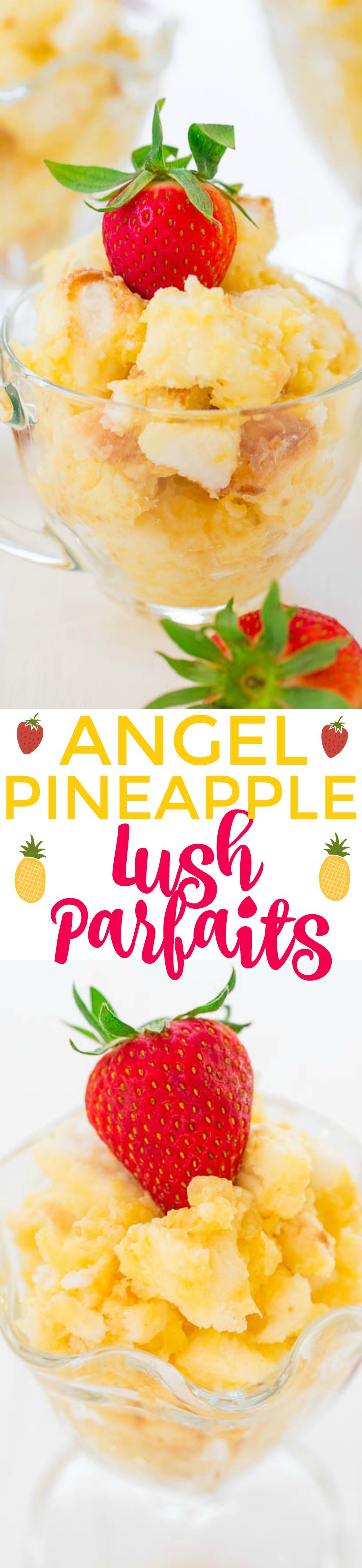 Angel Pineapple Lush Parfaits - An EASY, 4-ingredient, NO-BAKE dessert!! Perfect for summer because you don't have to turn your oven on! Fluffy, light, airy, and wonderfully refreshing!!