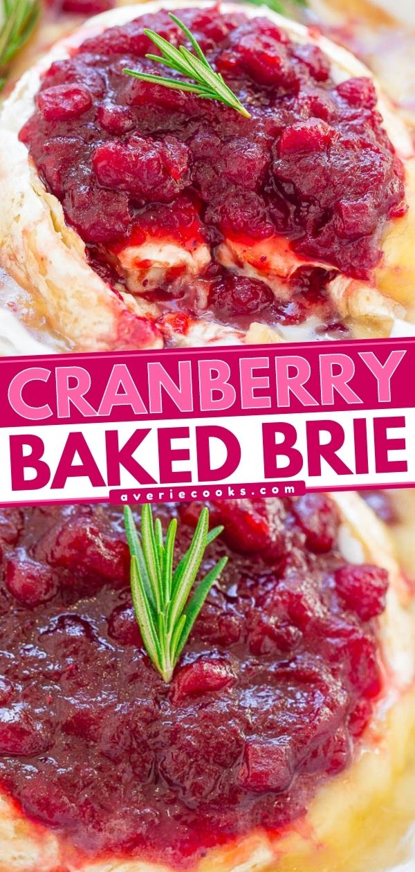 Cranberry Baked Brie— An EASY 15-minute appetizer that's filled AND topped with richly spiced orange-scented cranberry sauce. Perfect for holiday entertaining! This cranberry brie is salty, tart-yet-sweet, and IRRESISTIBLE!!