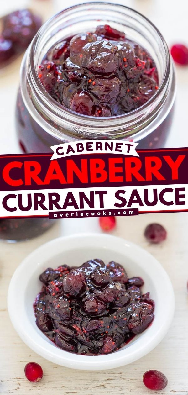 Cabernet Cranberry and Currant Sauce — Make your own EASY homemade cranberry sauce in 30 minutes!! This unique cranberry sauce recipe will be the star side dish of your holiday meal! Cranberries are so much BETTER with wine!!