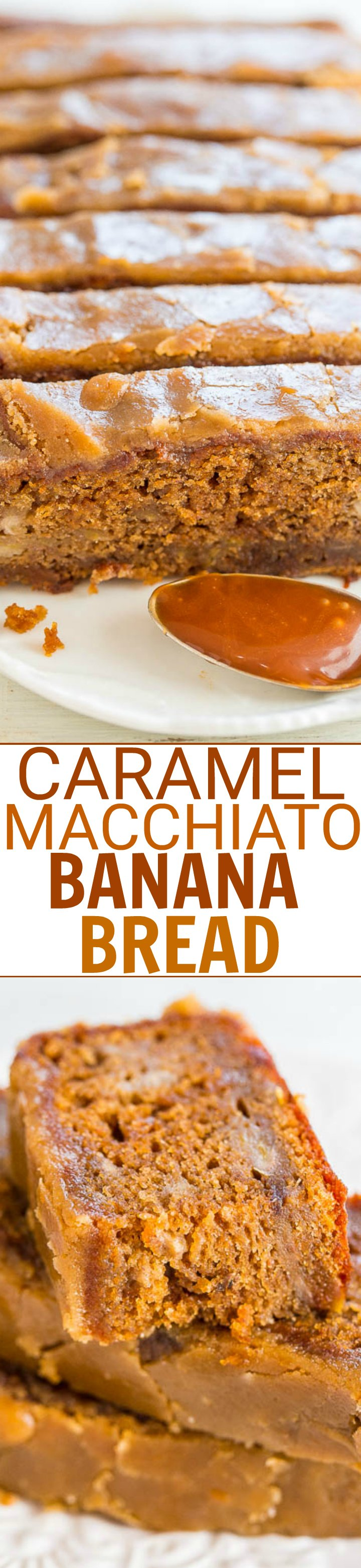 Caramel Macchiato Banana Bread — Caramel banana bread that tastes like a caramel macchiato!! Soft, tender, infused with salted CARAMEL and topped with a brown sugar glaze!! EASY and IRRESISTIBLE!!