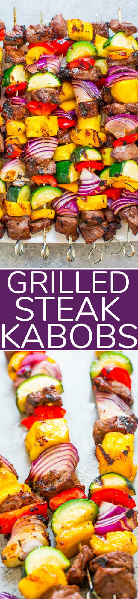Grilled Steak Kabobs - Juicy steak with sweet bell peppers, onions, zucchini, and pineapple for the PERFECT sweet-and-savory kabob!! You'll want to fire up your grill for these! Fast, EASY, zero cleanup, and DELISH!!