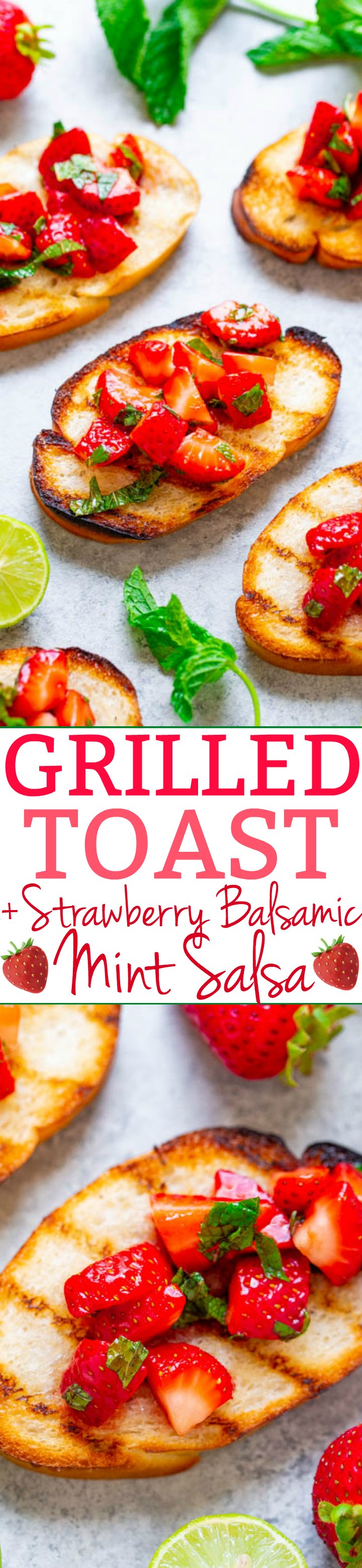 Grilled Toast with Strawberry Balsamic Mint Salsa - Impress your friends and family with these fun, FAST and EASY grilled toasts!! The salsa has so much FLAVOR from the strawberries, mint, lime, juice, and balsamic vinegar!!