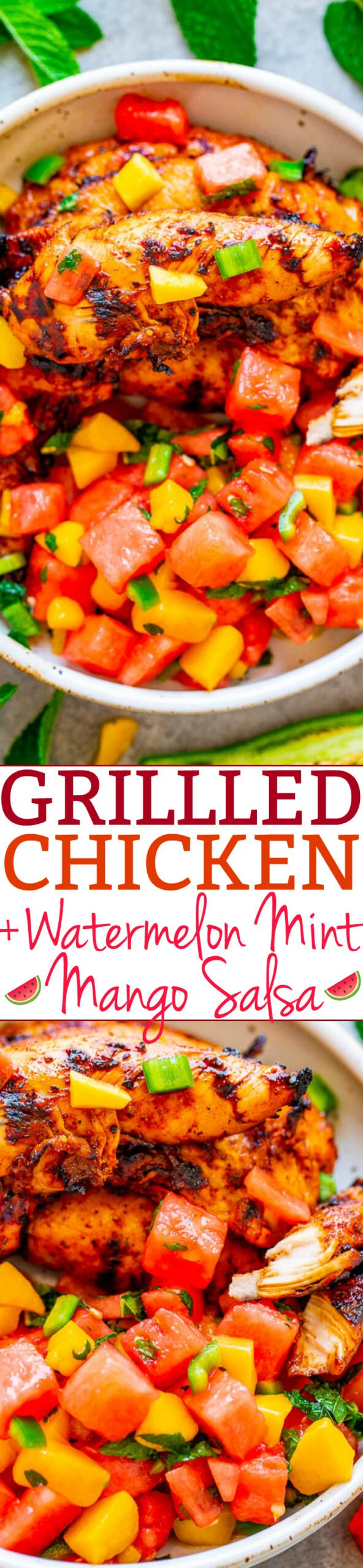 Grilled Chicken and Watermelon Mango Mint Salsa — The chicken is tender, juicy, and the EASY salsa made with watermelon, mango, and mint adds so much fresh FLAVOR!! Healthy, FAST, EASY, zero cleanup, perfect for backyard barbecues or easy weeknight dinners!!