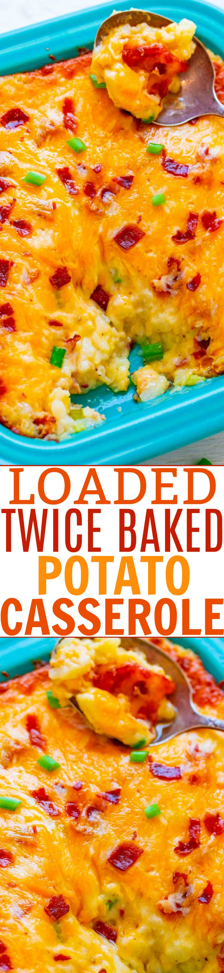 Loaded Twice Baked Potato Casserole - Tender potatoes mixed with butter, cheese, sour cream, bacon, and green onions for the ultimate in LOADED baked potatoes!! AMAZING comfort food that's irresistible!!
