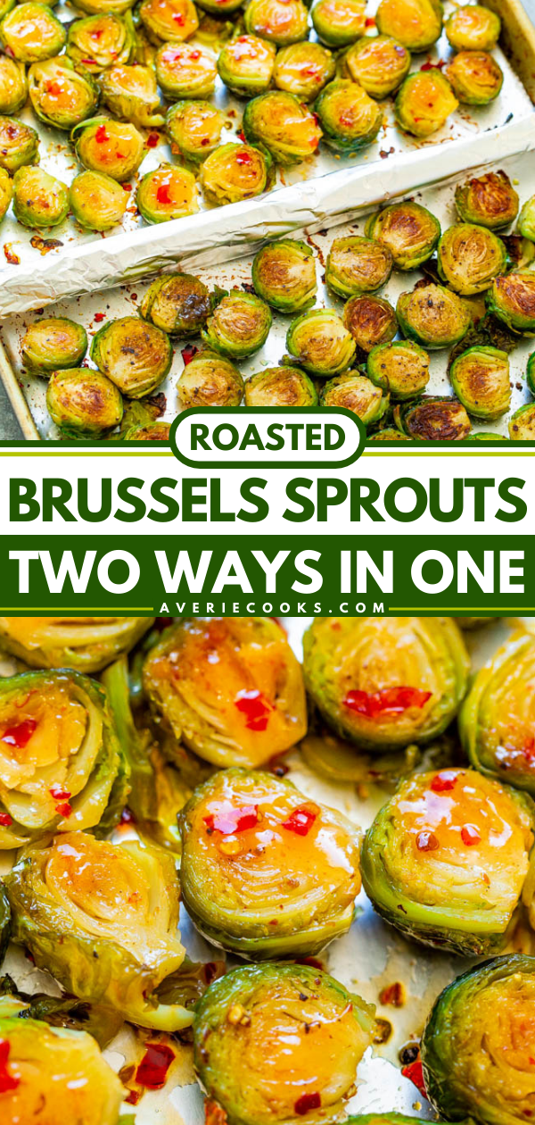 Roasted Brussels Sprouts {Two Ways in One} — An EASY way to try TWO different versions of Brussels Sprouts in one!! There's Sweet and Spicy Sprouts AND Traditional Roasted Sprouts! So different and both SO GOOD!!