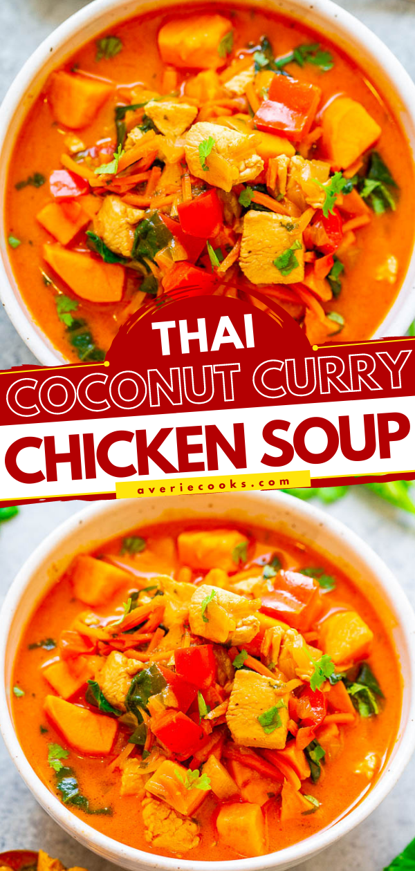 Thai Chicken Coconut Curry Soup — EASY, ready in 30 minutes, HEALTHY, and loaded with FLAVOR!! The sweet potatoes, carrots, red peppers, chicken, spinach, cilantro, and coconut milk broth combine to form an AMAZING soup!!