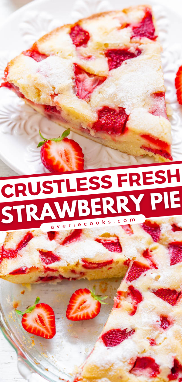Crustless Fresh Strawberry Pie— FAST, super EASY, no-mixer dessert that's perfect for summer entertaining, picnics, or potlucks!! Somewhere in between pie, cake, and blondies is what you get with this FABULOUS recipe! Take advantage of those FRESH strawberries!!
