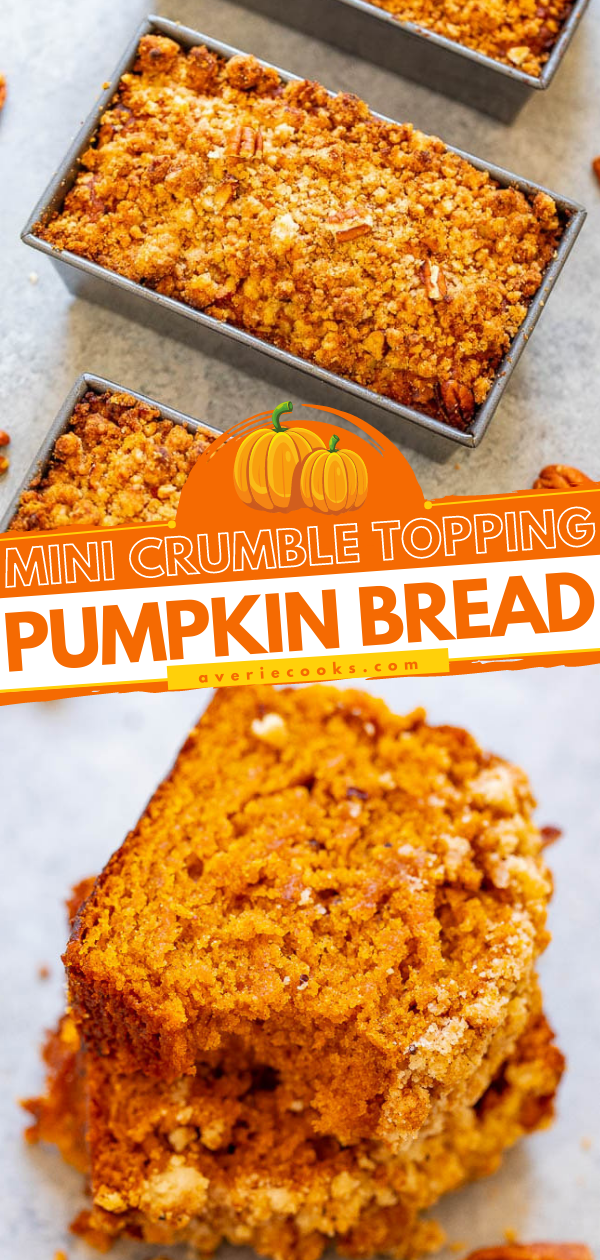 Pumpkin Nut Bread with Crumble Topping — Super soft, tender, moist pumpkin bread with a pecan crumble topping!! The mini loaves are EASY, brimming will fall flavors, totally IRRESISTIBLE, and perfect for entertaining or gift-giving!!