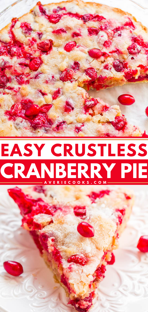 Crustless Cranberry Pie—A FAST, super EASY, no-mixer dessert that's perfect for holiday entertaining!! Somewhere in between pie, cake, and blondies is what you get with this FESTIVE recipe! Take advantage of those fresh cranberries!!