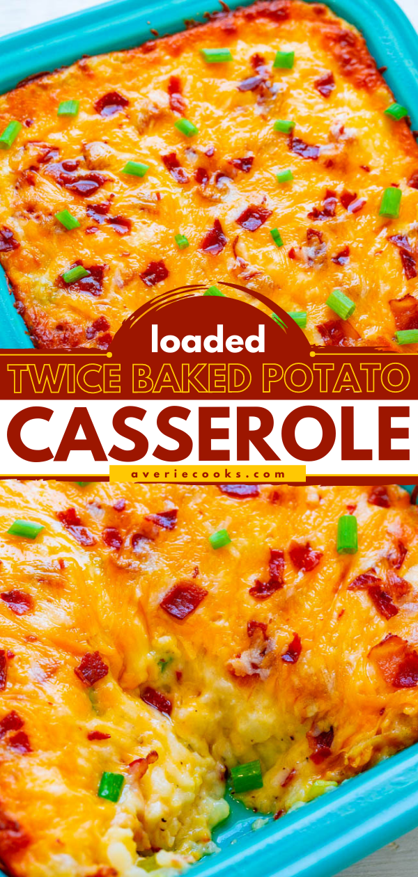 Loaded Twice Baked Potato Casserole — Tender potatoes mixed with butter, cheese, sour cream, bacon, and green onions for the ultimate in LOADED baked potatoes!! AMAZING comfort food that's irresistible!! Can be made with leftover mashed potatoes, too!