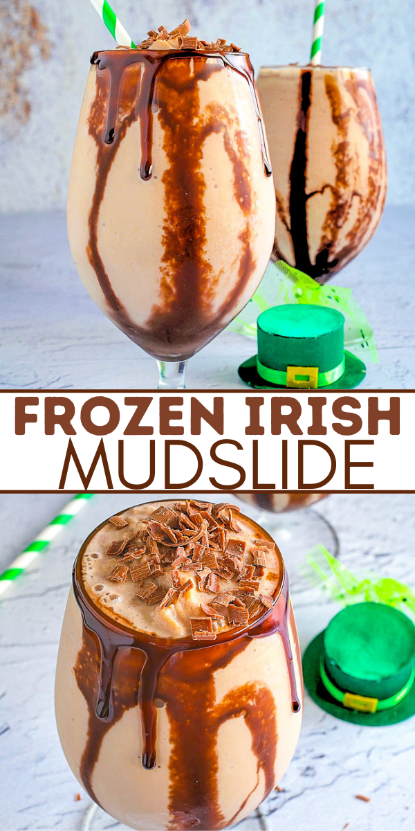 Frozen Irish Mudslide - These frozen mudslides are decadent dessert-like drinks made with three types of alcohol - Irish whiskey, Baileys Irish Cream, and Kahlua - for a slightly boozy milkshake with an abundance of chocolate syrup! Perfect for St. Patrick's Day or a warm weather treat to cool you down!