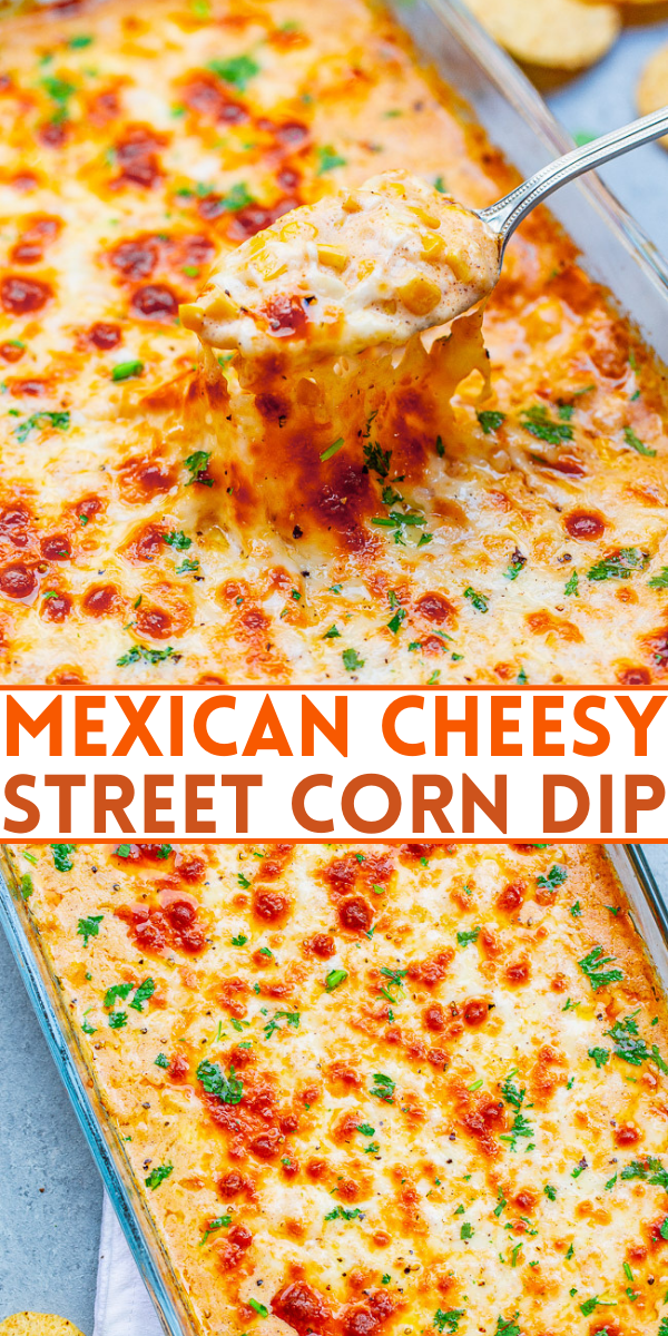 Mexican Baked Cheesy Street Corn Dip – A hot corn dip reminiscent of Mexican street corn!! Creamy, cheesy, spiked with lime juice, chili powder, and a serrano chile or jalapeno for a touch of heat! SO EASY and ready in 20 minutes!! Perfect for parties, potlucks, tailgating, or your next FIESTA!!